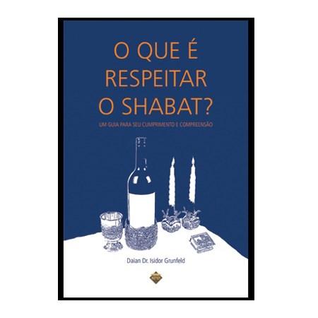 O que é respeitar o Shabat?