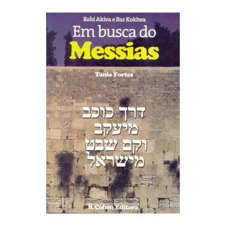 Rabi Akiva e Bar Kokhva em busca do Messias