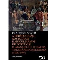 A Perseguição aos Judeus e Muçulmanos de Portugal