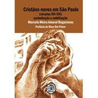 Cristãos-novos em São Paulo (séculos XVI-XIX)