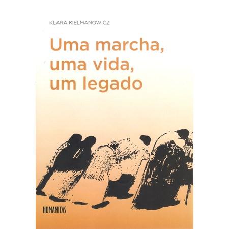 Uma marcha, uma vida, um legado