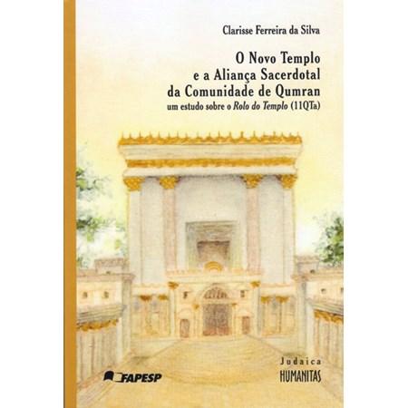 O Novo Templo e a Aliança Sacerdotal da Comunidade de Qumran