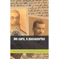 Um Cara, 6 Passaportes