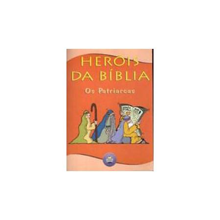 Heróis da Bíblia: Os Patriarcas