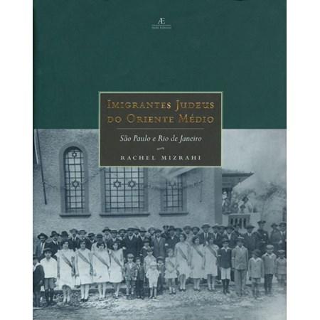 Imigrantes Judeus do Oriente Médio - São Paulo e Rio de Janeiro