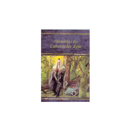 Memórias do Lubavitcher Rebe (vol. 1)