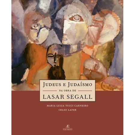 Judeus e Judaísmo na Obra de Lasar Segall
