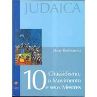 Chassidismo: o Movimento e seus Mestres