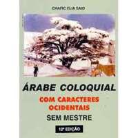 Árabe Coloquial sem Mestre (com 3 CD's)