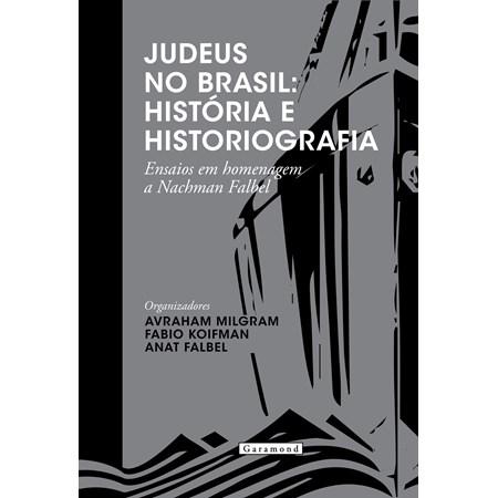 Judeus no Brasil: História e Historiografia
