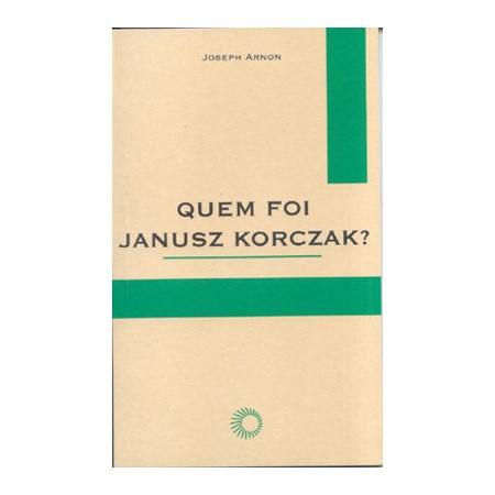 Quem foi Janusz Korczak?