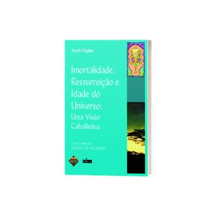 Imortalidade, Ressurreição e Idade do Universo: Uma Visão Cabalística